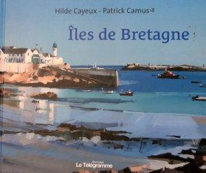Iles de Bretagne - hilde Cayeux, Patrick Camus