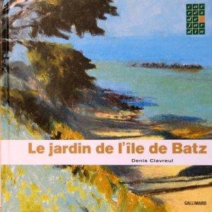Le jardin de l'ile de Batz - Denis clavreul